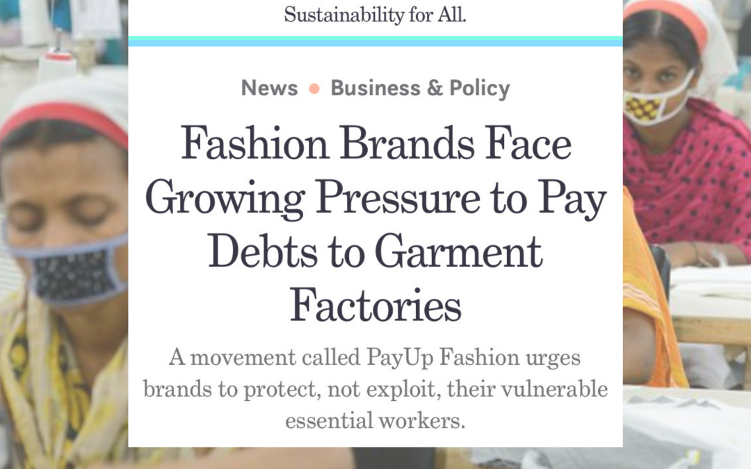 [Treehugger] A Movement Called PayUp Fashion Urges Brands to Protect, Not Exploit, Their Vulnerable Essential Workers