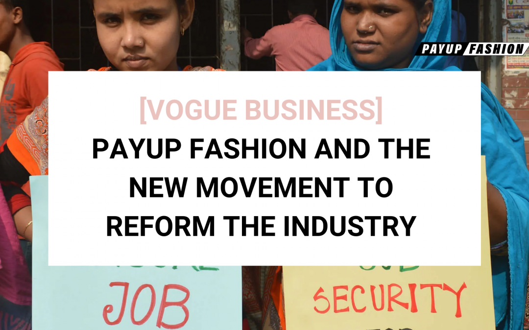 [Vogue Business] PayUp Fashion and the New Movement to Reform Fashion